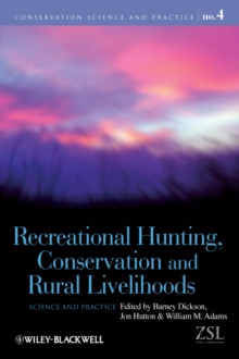 Recreational Hunting, Conservation and Rural Livelihoods : Science and Practice, PDF eBook