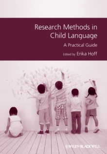 Research Methods in Child Language : A Practical Guide, Paperback Book