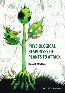 Physiological Responses of Plants to Attack, Paperback Book