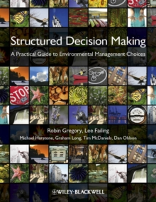 Structured Decision Making - a Practical Guide to Environmental Management Choices, Paperback Book