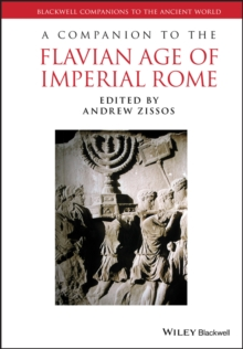 A Companion to the Flavian Age of Imperial Rome, Hardback Book