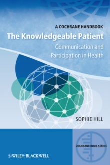 The Knowledgeable Patient - Communication and     Participation in Health, Paperback Book