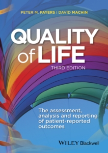Quality of Life : The Assessment, Analysis and Reporting of Patient-reported Outcomes, Hardback Book