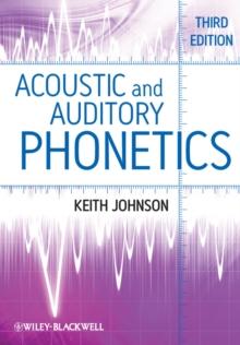 Acoustic and Auditory Phonetics: Johnson Keith Johnson