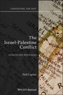 The Israel-Palestine Conflict : Contested Histories, EPUB eBook