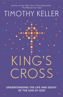 King's Cross : Understanding the Life and Death of the Son of God, EPUB eBook