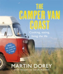 The Camper Van Coast : Cooking, Eating, Living the Life, Paperback / softback Book