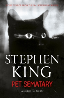 Pet Sematary : King's #1 bestseller - soon to be a major motion picture, Paperback / softback Book