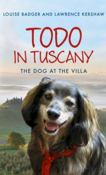 Todo in Tuscany : the dog at the villa, EPUB eBook