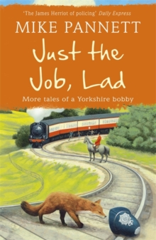 Just the Job, Lad : More Tales of a Yorkshire Bobby, Paperback / softback Book