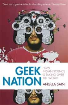 Geek Nation : How Indian Science is Taking Over the World, Paperback / softback Book