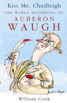 Kiss Me, Chudleigh : The World according to Auberon Waugh, Paperback / softback Book