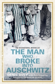 The Man Who Broke into Auschwitz, Paperback Book