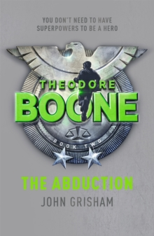 Theodore Boone: The Abduction : Theodore Boone 2, Paperback / softback Book