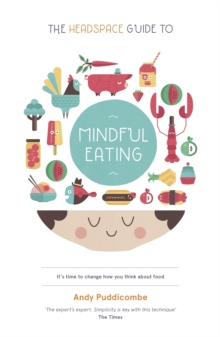 The Headspace Guide to... Mindful Eating, Paperback Book