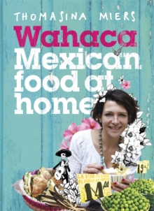 Wahaca - Mexican Food at Home, Hardback Book