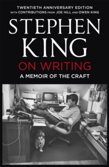 On Writing : A Memoir of the Craft: Twentieth Anniversary Edition with Contributions from Joe Hill and Owen King, Paperback / softback Book