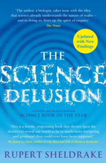 The Science Delusion : Freeing the Spirit of Enquiry (NEW EDITION), EPUB eBook