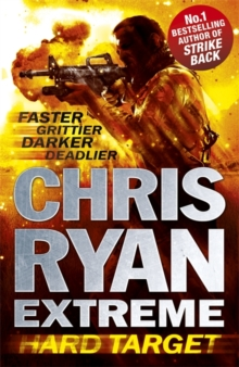 Chris Ryan Extreme: Hard Target : Faster, Grittier, Darker, Deadlier, Paperback / softback Book