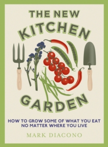 Grow & Cook : The Ultimate Kitchen Garden Guide, EPUB eBook