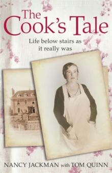 The Cook's Tale : Life below stairs as it really was, Paperback / softback Book