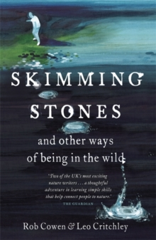 Skimming Stones : and other ways of being in the wild, Paperback / softback Book