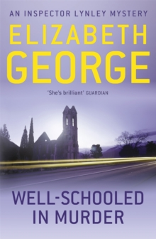 Well-Schooled in Murder : An Inspector Lynley Novel: 3, Paperback Book
