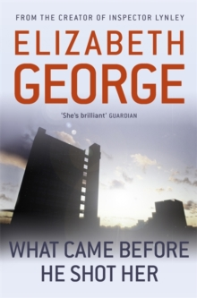 What Came Before He Shot Her : Part of Inspector Lynley:  14, Paperback / softback Book