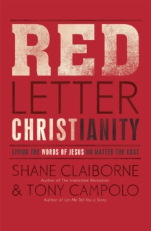 Red Letter Christianity : Living the Words of Jesus No Matter the Cost, Paperback / softback Book