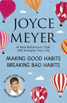 Making Good Habits, Breaking Bad Habits : 14 New Behaviours That Will Energise Your Life, Paperback Book
