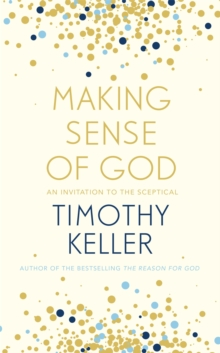 Making Sense of God : An Invitation to the Sceptical, Paperback / softback Book
