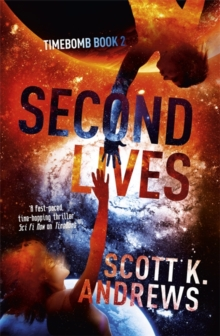 Second Lives : The TimeBomb Trilogy 2, Paperback Book