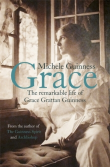 Grace : The Remarkable Life of Grace Grattan Guinness, Paperback Book