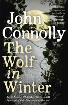 The Wolf in Winter : A Charlie Parker Thriller: 12, Paperback Book