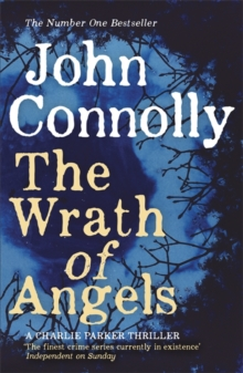 The Wrath of Angels : A Charlie Parker Thriller:  11, Paperback Book