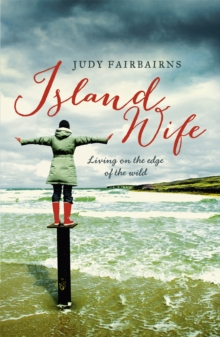 Island Wife : living on the edge of the wild, Paperback / softback Book