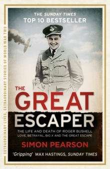 The Great Escaper : The Life and Death of Roger Bushell, EPUB eBook