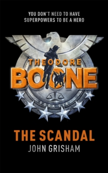 Theodore Boone: The Scandal : Theodore Boone 6, Paperback Book