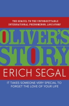 Oliver's Story : The sequel to the unforgettable international phenomenon, LOVE STORY, EPUB eBook