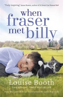 When Fraser Met Billy : How the Love of A Cat Transformed My Little Boy's Life, Paperback Book