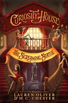 Curiosity House: The Screaming Statue (Book Two), Paperback / softback Book