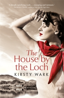 The House by the Loch : 'a deeply satisfying work of pure imagination' - Damian Barr, Hardback Book