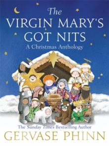 The Virgin Mary's Got Nits : A Christmas Anthology, Paperback / softback Book