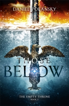 Those Below: The Empty Throne Book 2, Hardback Book