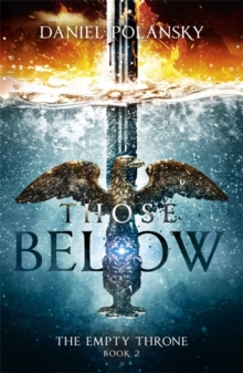 Those Below: The Empty Throne Book 2, Paperback / softback Book