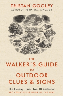 The Walker's Guide to Outdoor Clues and Signs : Explore the great outdoors from your armchair, Paperback / softback Book