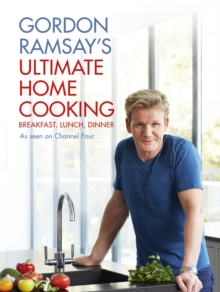 Gordon Ramsay's Ultimate Home Cooking, Hardback Book