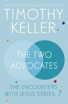 The Two Advocates : The Encounters With Jesus Series: 7, EPUB eBook