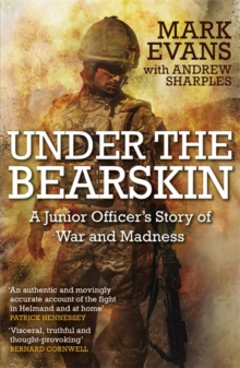 Under the Bearskin : A junior officer's story of war and madness, Paperback / softback Book