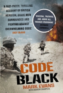 Code Black : Cut off and Facing Overwhelming Odds: the Siege of Nad Ali, Hardback Book